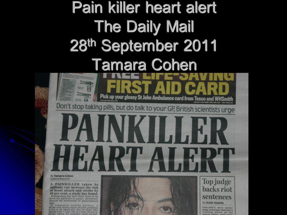 Pain killer heart alert The Daily Mail 28 th September 2011 Tamara Cohen