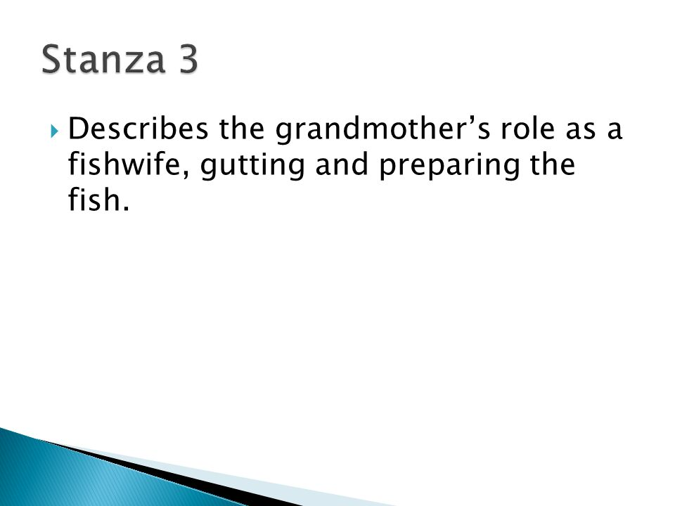  Describes the grandmother's role as a fishwife, gutting and preparing the fish.