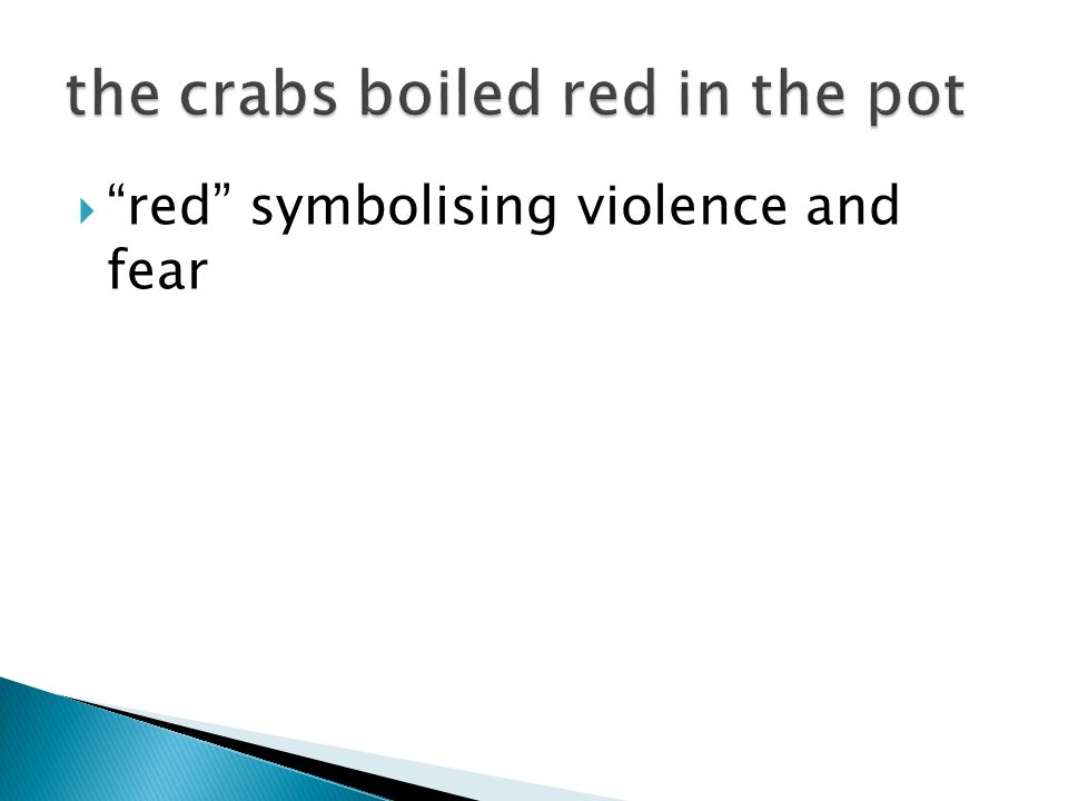  red symbolising violence and fear