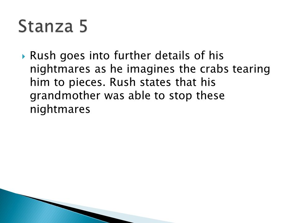  Rush goes into further details of his nightmares as he imagines the crabs tearing him to pieces.