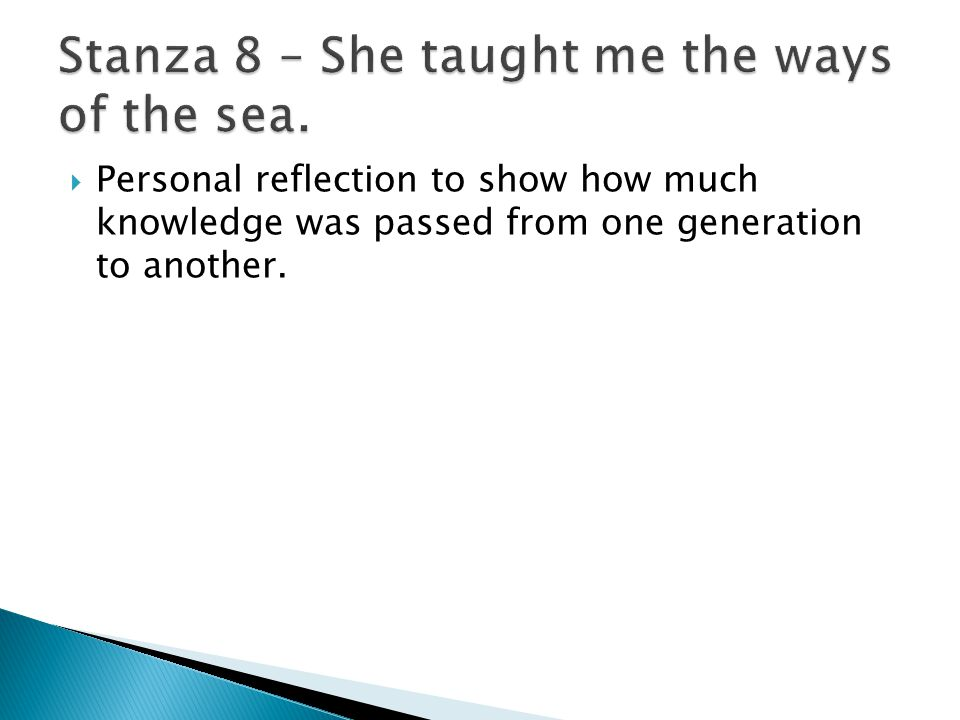  Personal reflection to show how much knowledge was passed from one generation to another.