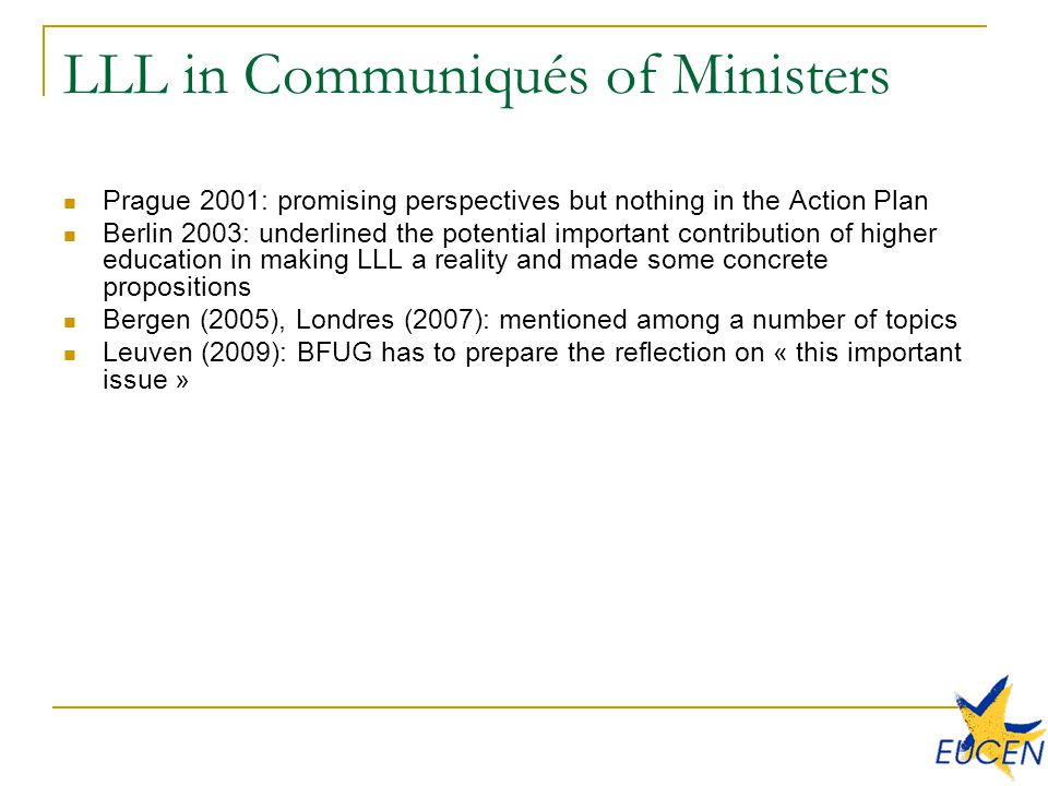 Progress reports Education & Training 2010 Few elements concerning LLL in HE in national reports