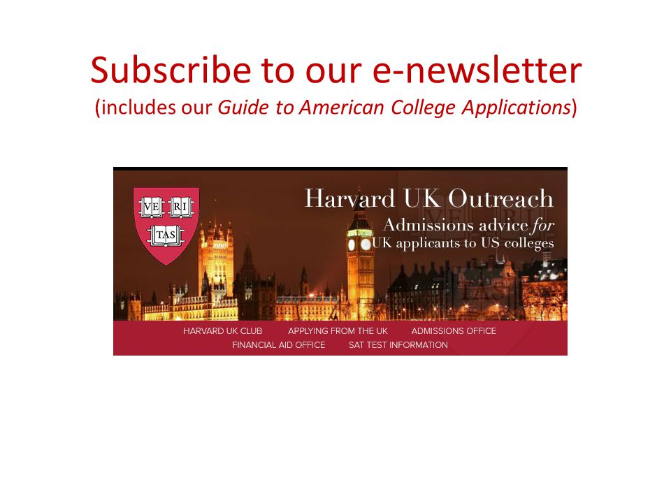 Subscribe to our e-newsletter (includes our Guide to American College Applications)