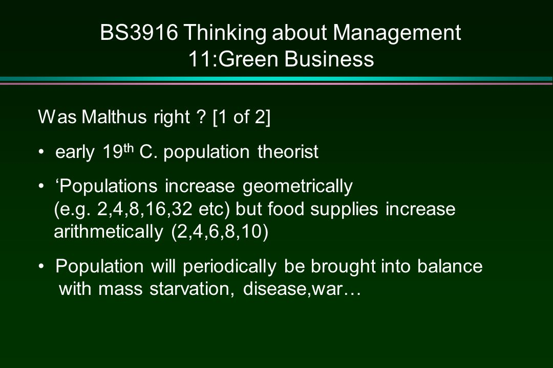 BS3916 Thinking about Management 11:Green Business Was Malthus right .