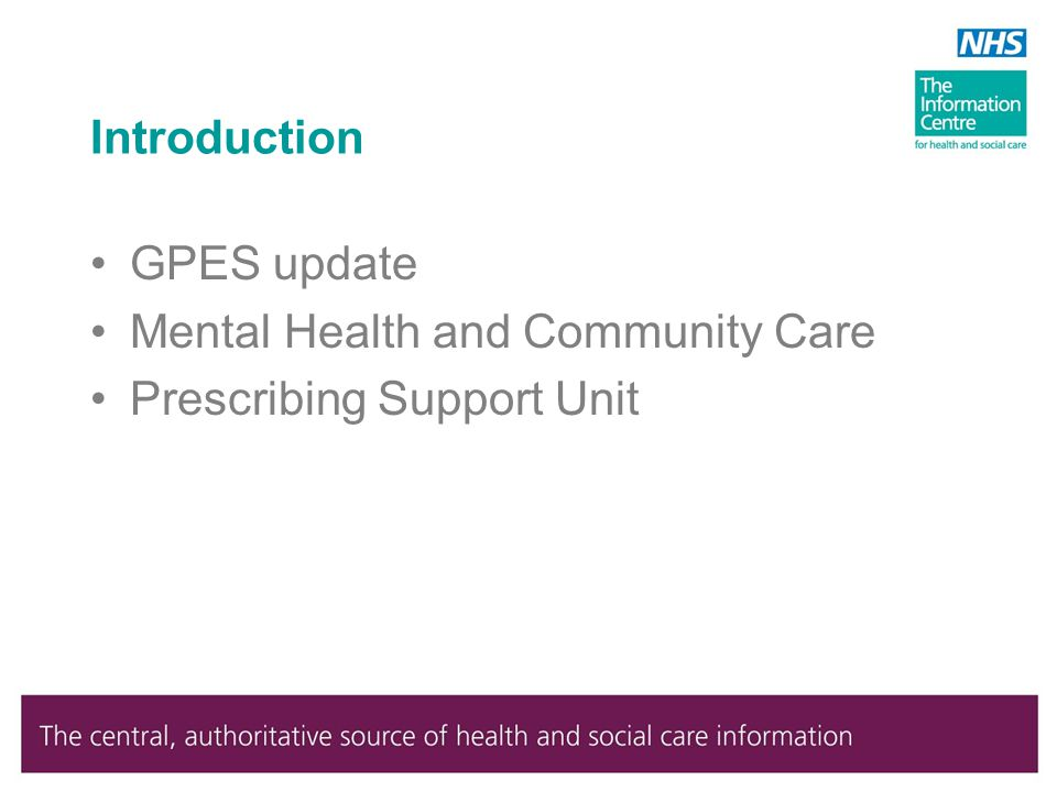 Introduction GPES update Mental Health and Community Care Prescribing Support Unit