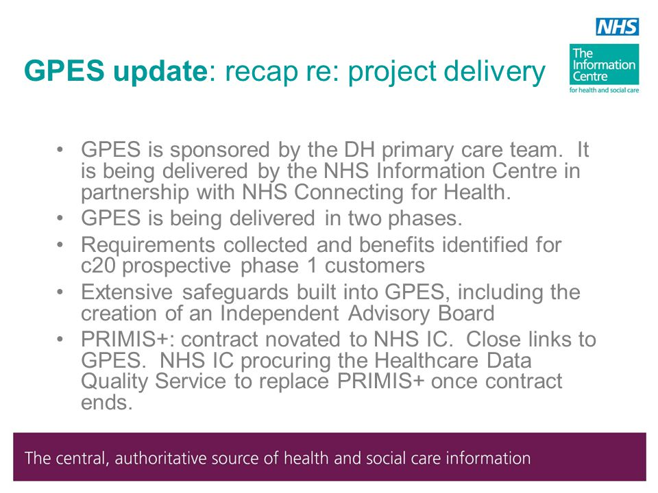 GPES update: recap re: project delivery GPES is sponsored by the DH primary care team.