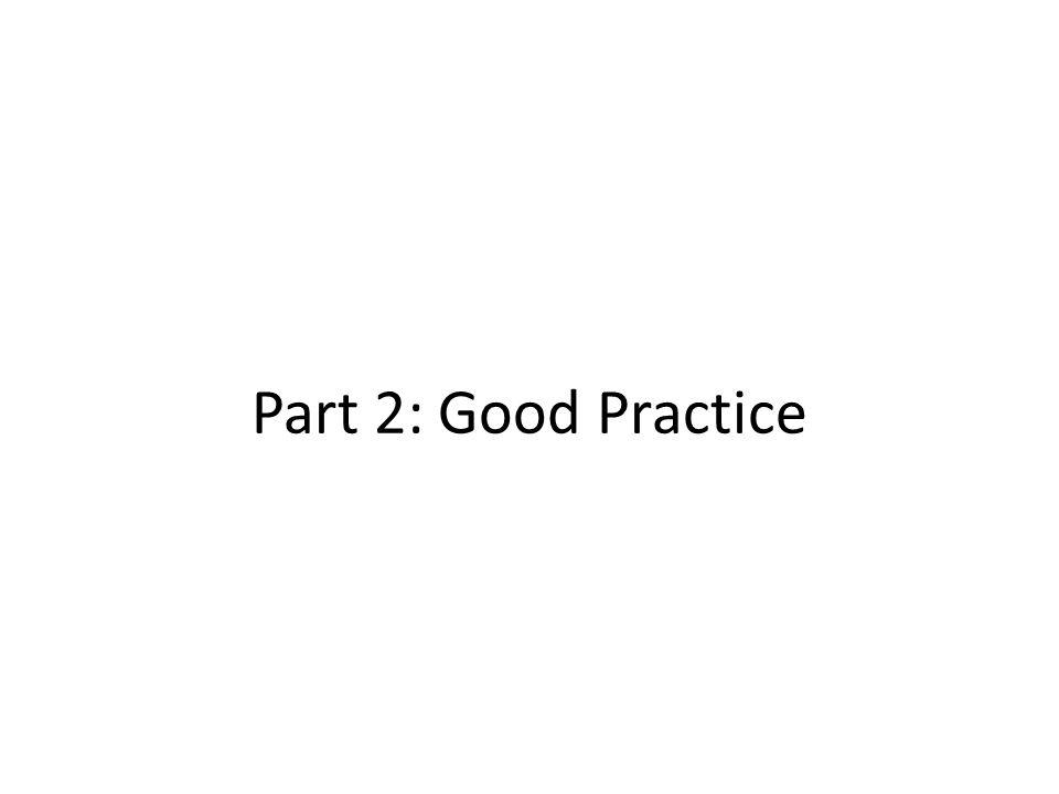 Part 2: Good Practice