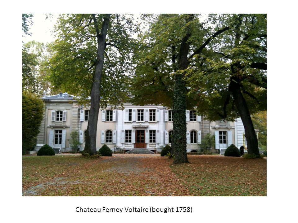title Chateau Ferney Voltaire (bought 1758)