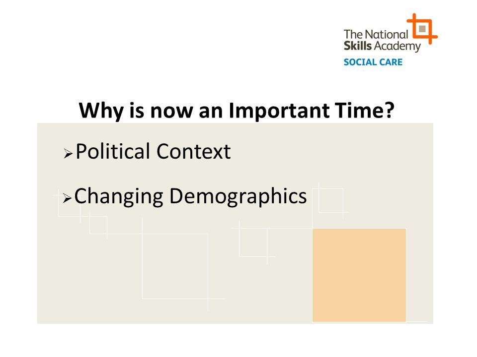 Why is now an Important Time?  Political Context  Changing Demographics