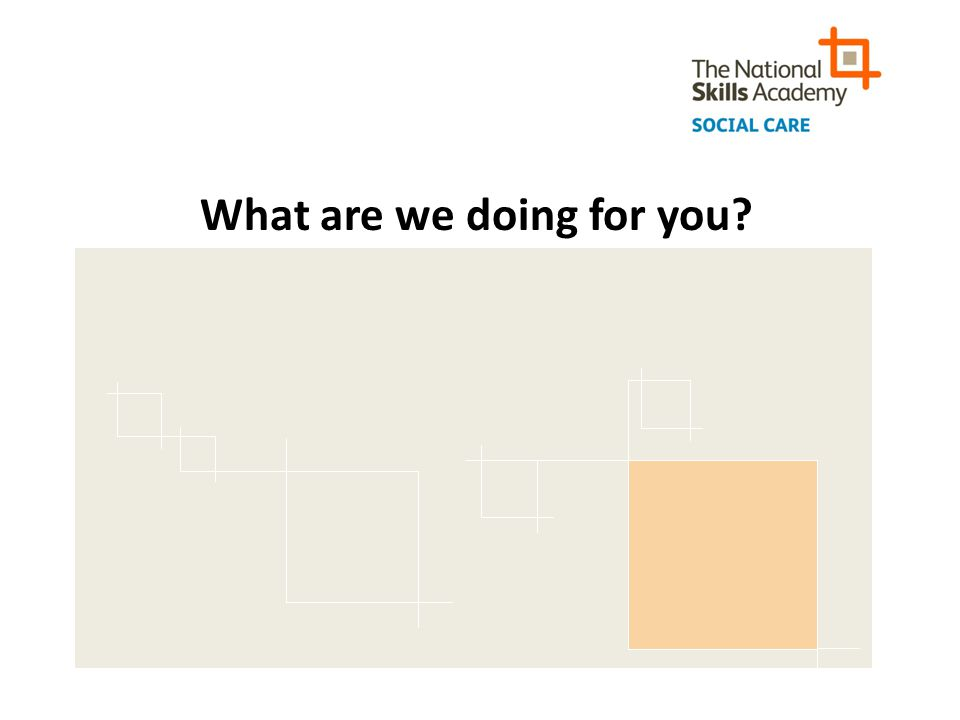 What are we doing for you?