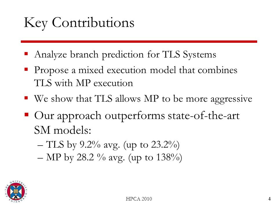 4 Key Contributions  Analyze branch prediction for TLS Systems  Propose a mixed execution model that combines TLS with MP execution  We show that T
