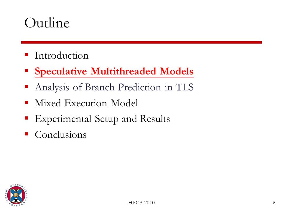 5 Outline  Introduction  Speculative Multithreaded Models  Analysis of Branch Prediction in TLS  Mixed Execution Model  Experimental Setup and Re