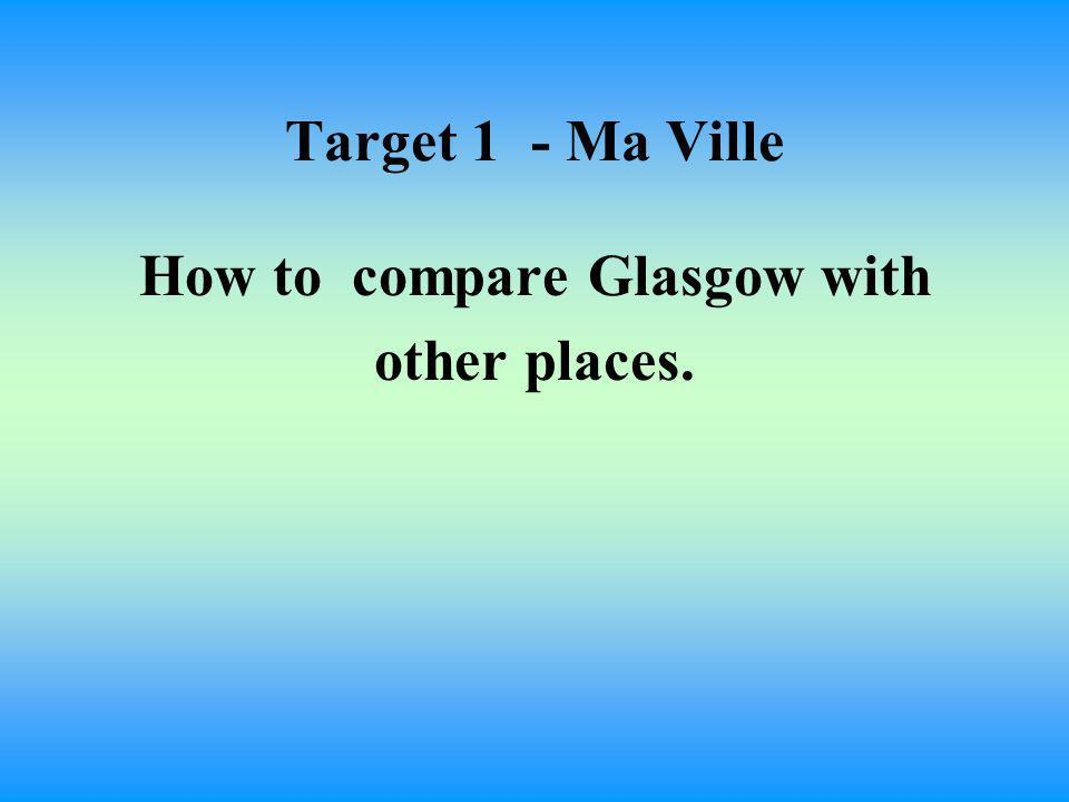 Today's aims : 1.1.Comparing your town with other towns and the country.