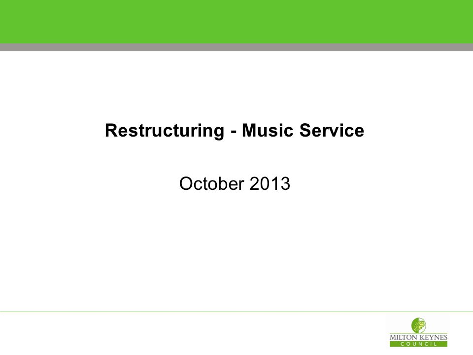 Restructuring - Music Service October 2013