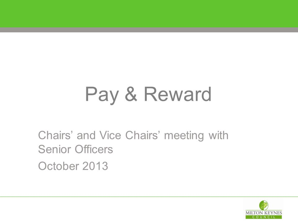 Pay & Reward Chairs' and Vice Chairs' meeting with Senior Officers October 2013