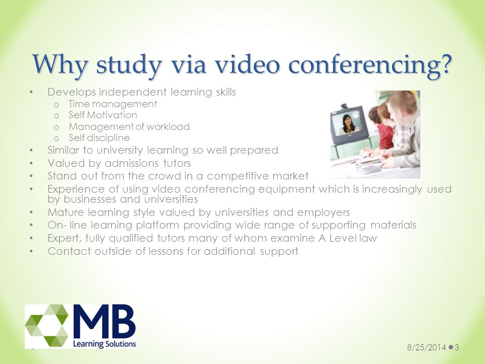 Why study via video conferencing.