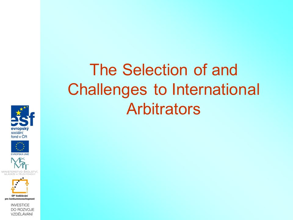 The Selection of and Challenges to International Arbitrators