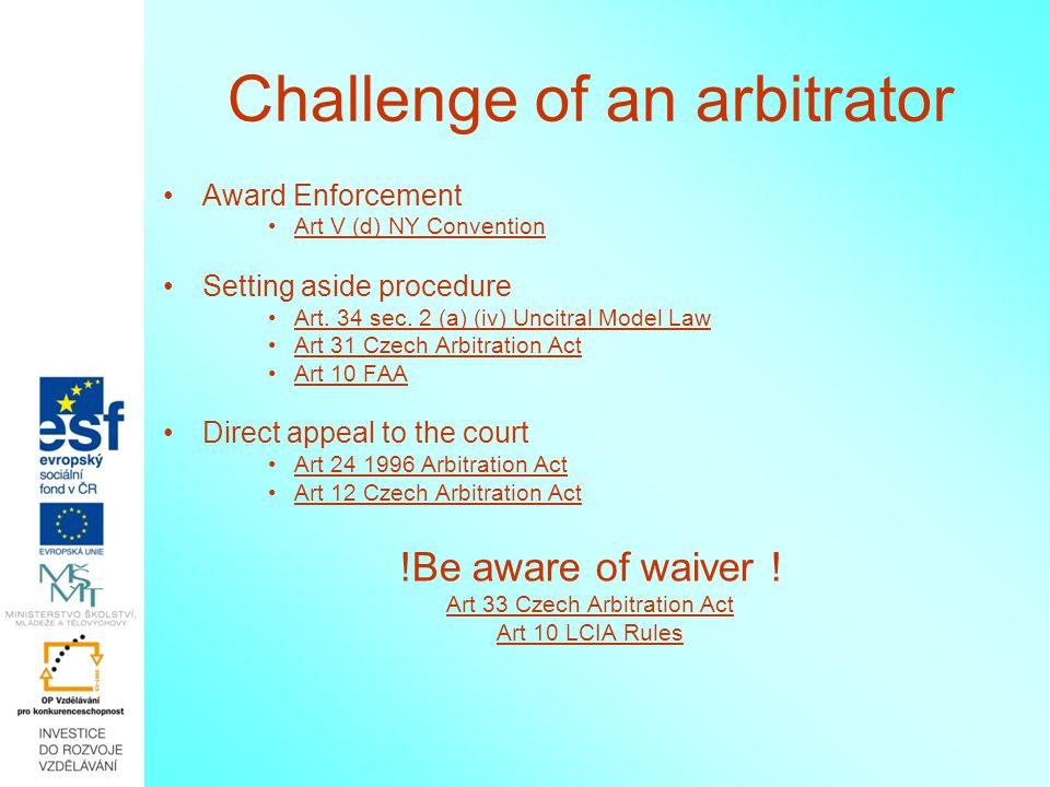 Challenge of an arbitrator Award Enforcement Art V (d) NY Convention Setting aside procedure Art.