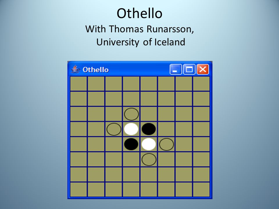 Othello With Thomas Runarsson, University of Iceland