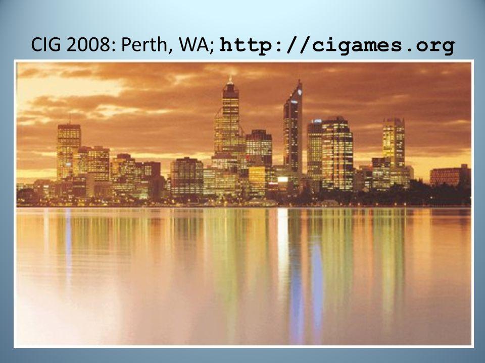 CIG 2008: Perth, WA; http://cigames.org