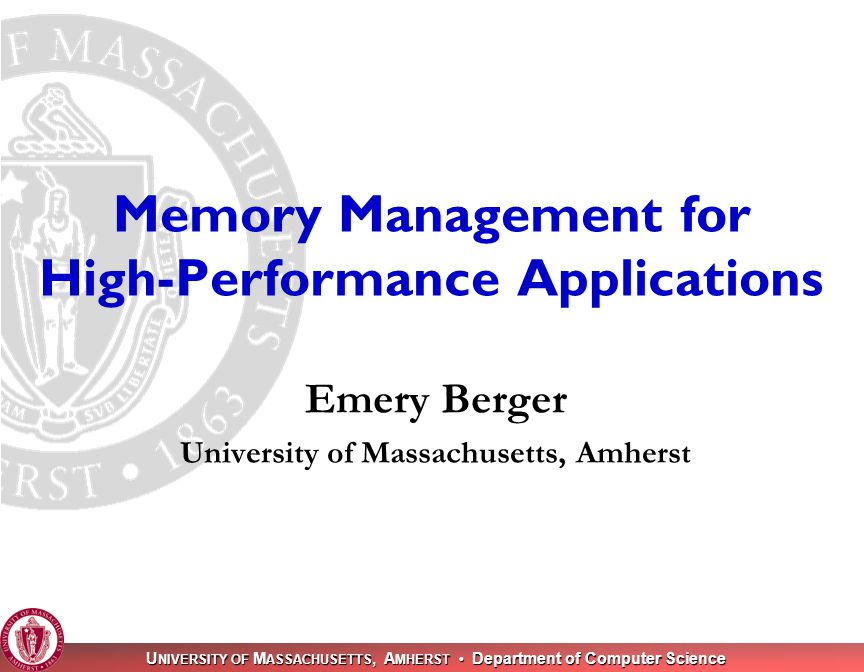 U NIVERSITY OF M ASSACHUSETTS, A MHERST Department of Computer Science 22 Overview of Hoard Manage memory in heap blocks Page-sized Avoids false sharing Allocate from local heap block Avoids heap contention Low utilization  Move heap block to global heap Avoids space blowup global heap … processor 0processor P-1
