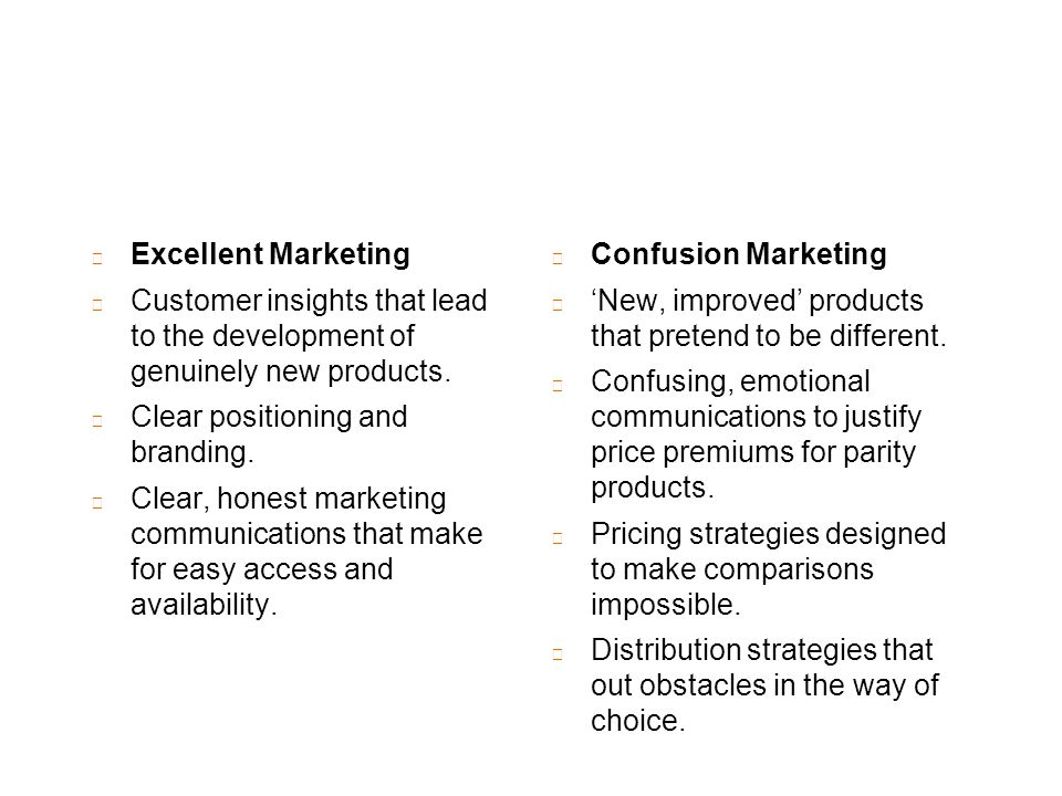 l Excellent Marketing l Customer insights that lead to the development of genuinely new products.