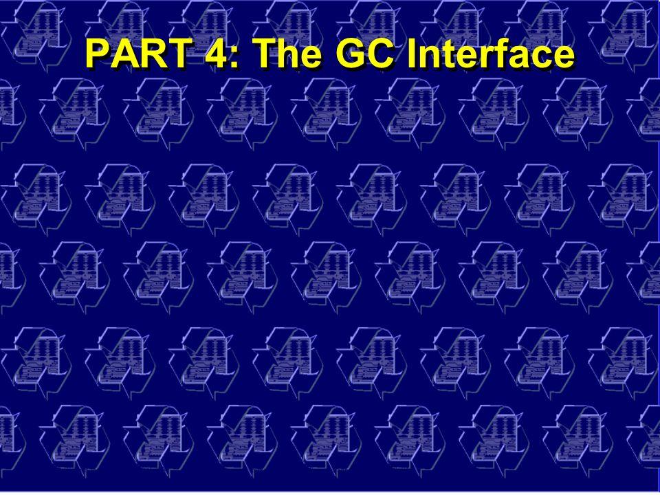 © Richard Jones, Eric Jul, 1999-2004mmnet GC & MM Summer School, 20-21 July 200451 PART 4: The GC Interface