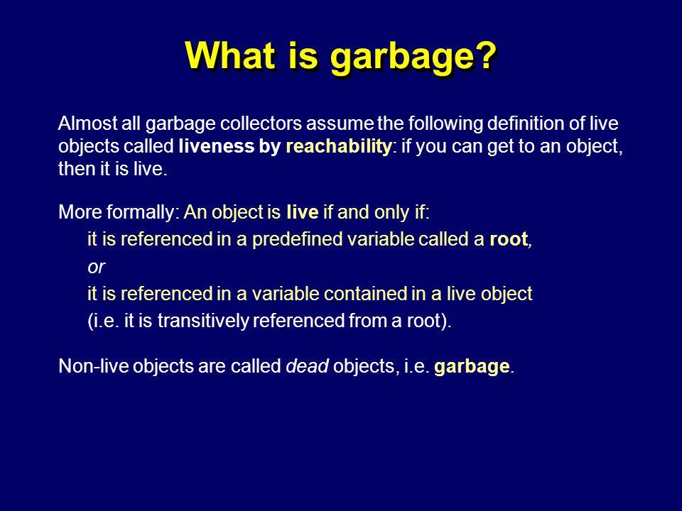 © Richard Jones, Eric Jul, 1999-2004mmnet GC & MM Summer School, 20-21 July 20046 What is garbage.
