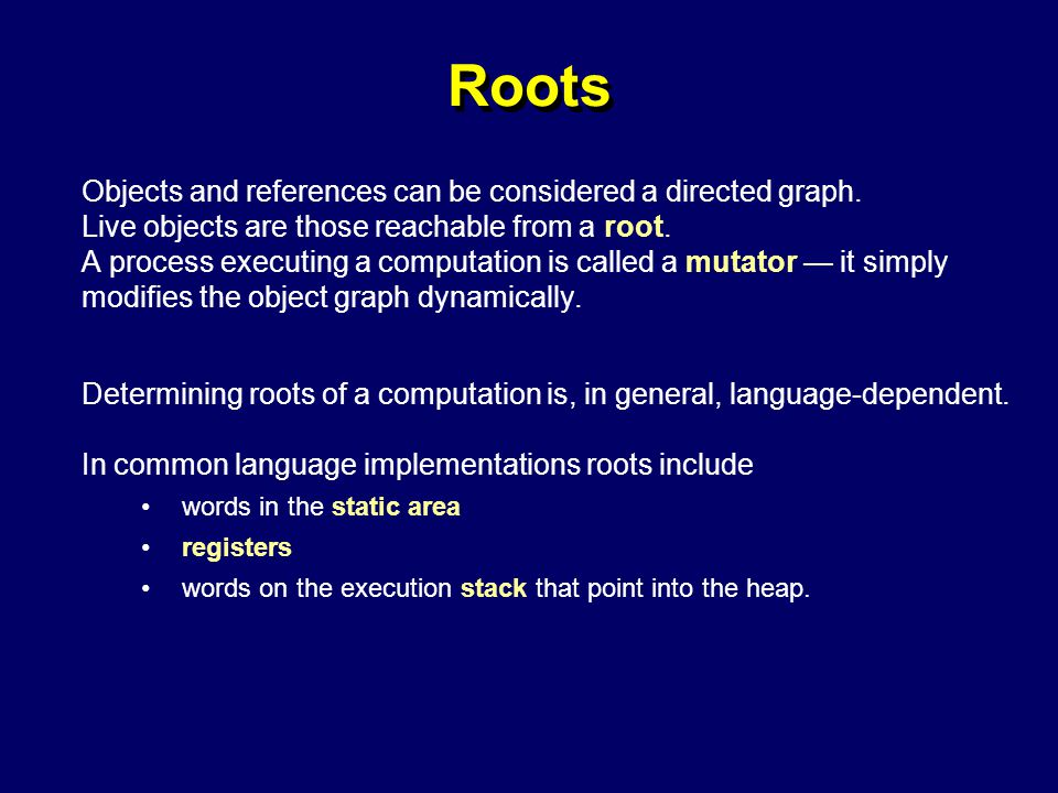 © Richard Jones, Eric Jul, 1999-2004mmnet GC & MM Summer School, 20-21 July 20047 Roots Objects and references can be considered a directed graph.