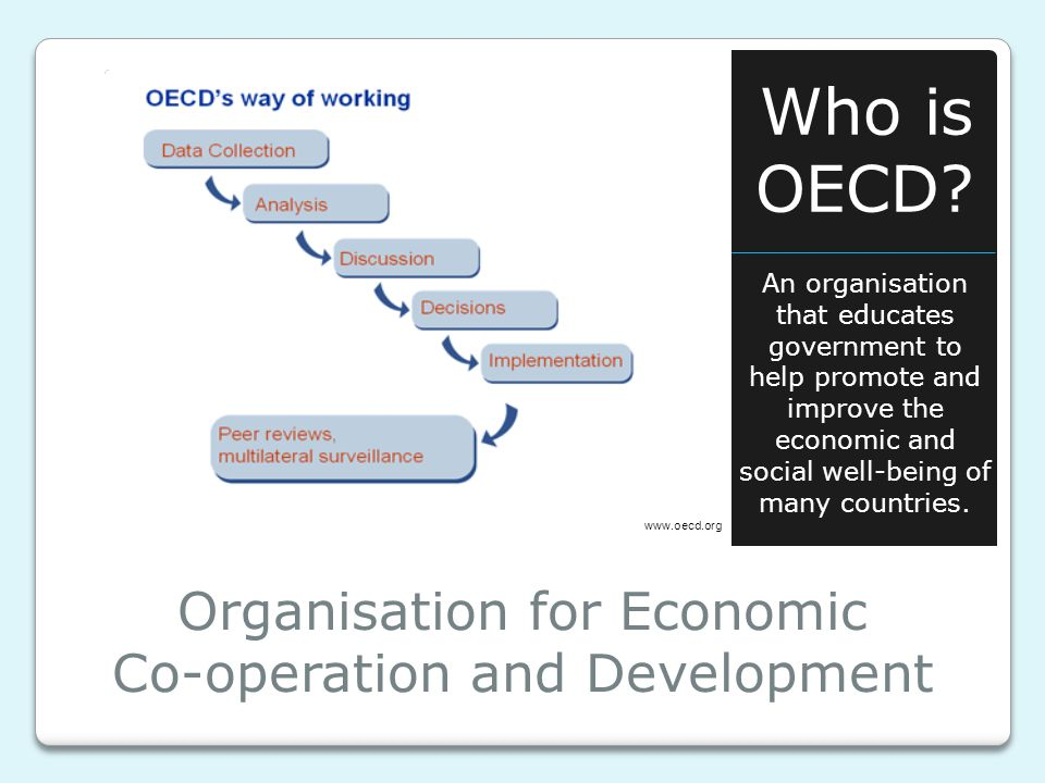 Organisation for Economic Co-operation and Development Who is OECD.