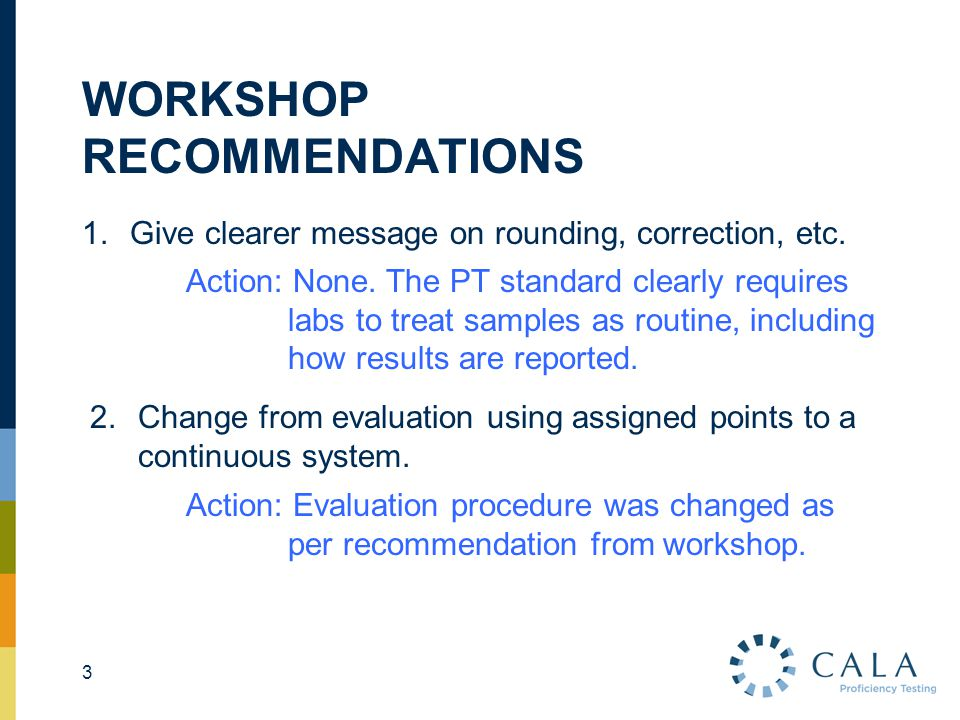 WORKSHOP RECOMMENDATIONS 3.Account for detection limit in evaluation.
