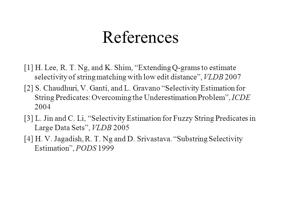 References [1] H. Lee, R. T. Ng, and K.