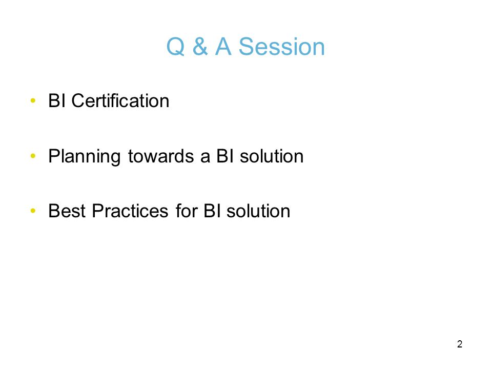 2 BI Certification Planning towards a BI solution Best Practices for BI solution