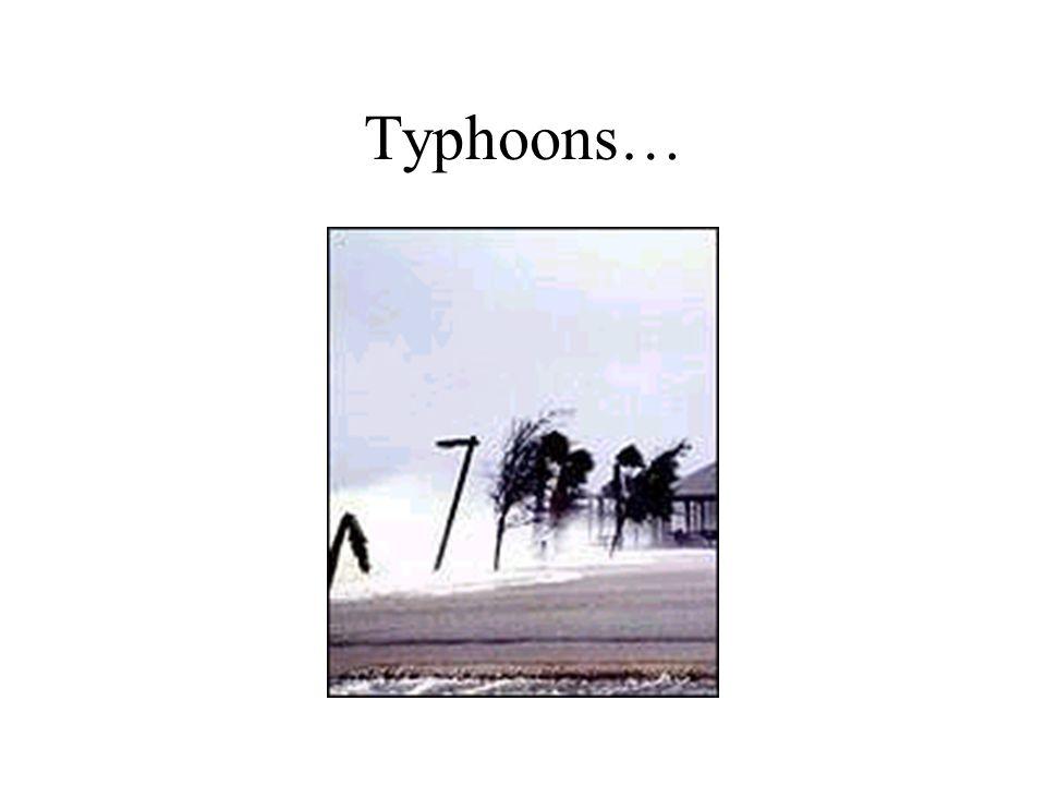 Typhoons…