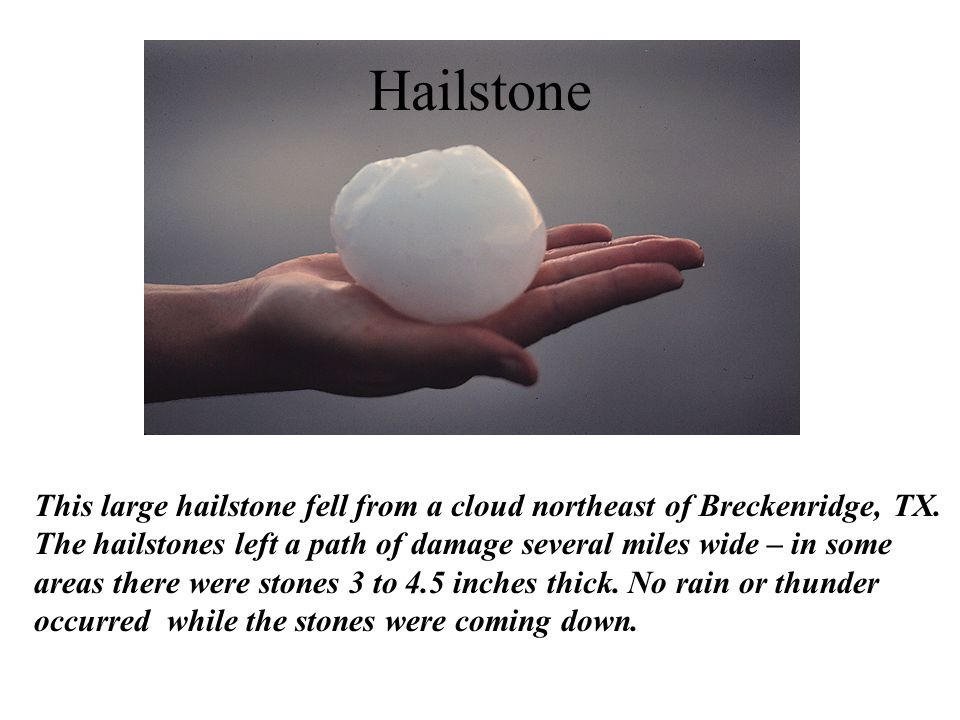 This large hailstone fell from a cloud northeast of Breckenridge, TX.