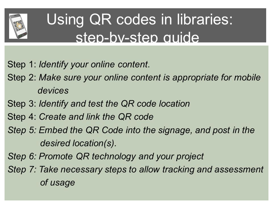 Using QR codes in libraries: step-by-step guide Step 1: Identify your online content.