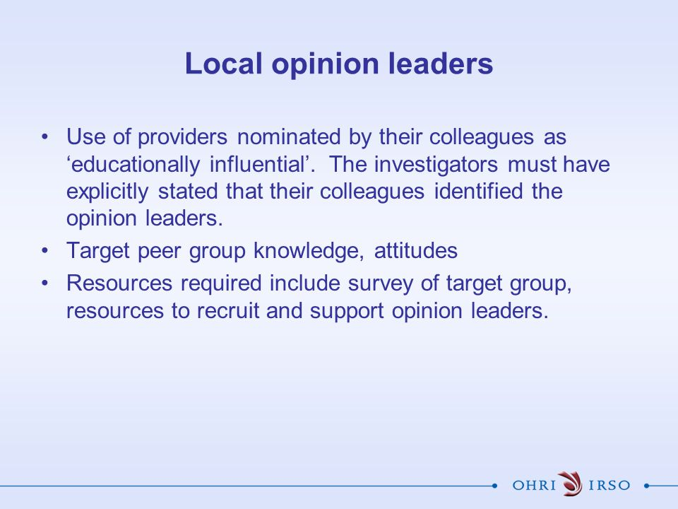 Local opinion leaders Use of providers nominated by their colleagues as 'educationally influential'.