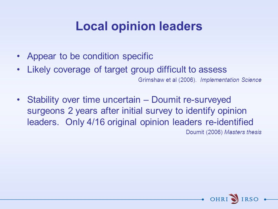Local opinion leaders Appear to be condition specific Likely coverage of target group difficult to assess Grimshaw et al (2006).