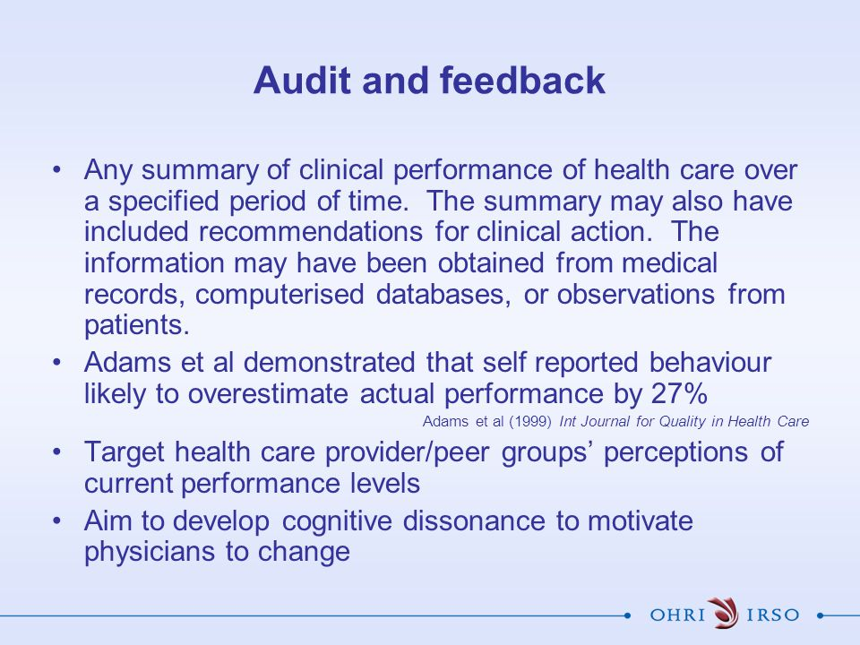 Audit and feedback Any summary of clinical performance of health care over a specified period of time.