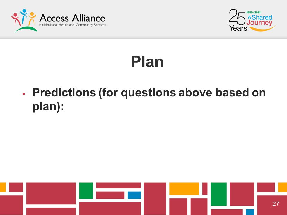  27 Plan  Predictions (for questions above based on plan):