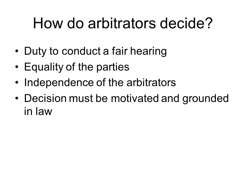 How do arbitrators decide.
