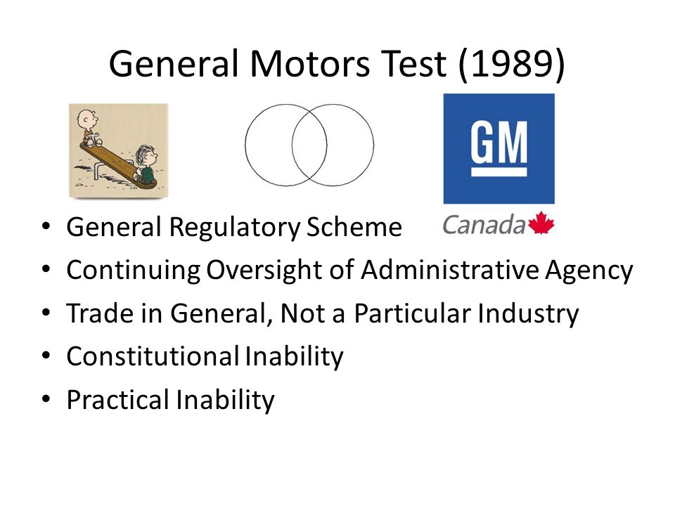 General Motors Test (1989) General Regulatory Scheme Continuing Oversight of Administrative Agency Trade in General, Not a Particular Industry Constit
