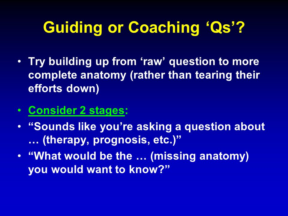 Guiding or Coaching 'Qs'.