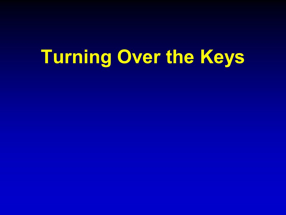 Turning Over the Keys