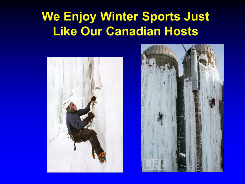We Enjoy Winter Sports Just Like Our Canadian Hosts
