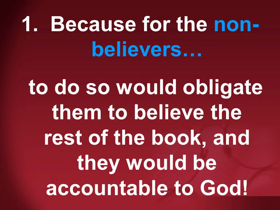 Waw consecutive/disjunc tive 1. Because for the non- believers… to do so would obligate them to believe the rest of the book, and they would be accoun