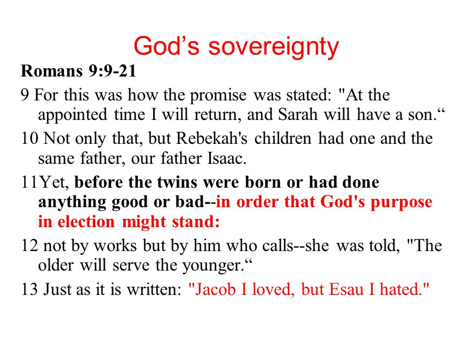 God's sovereignty Romans 9:9-21 9 For this was how the promise was stated: