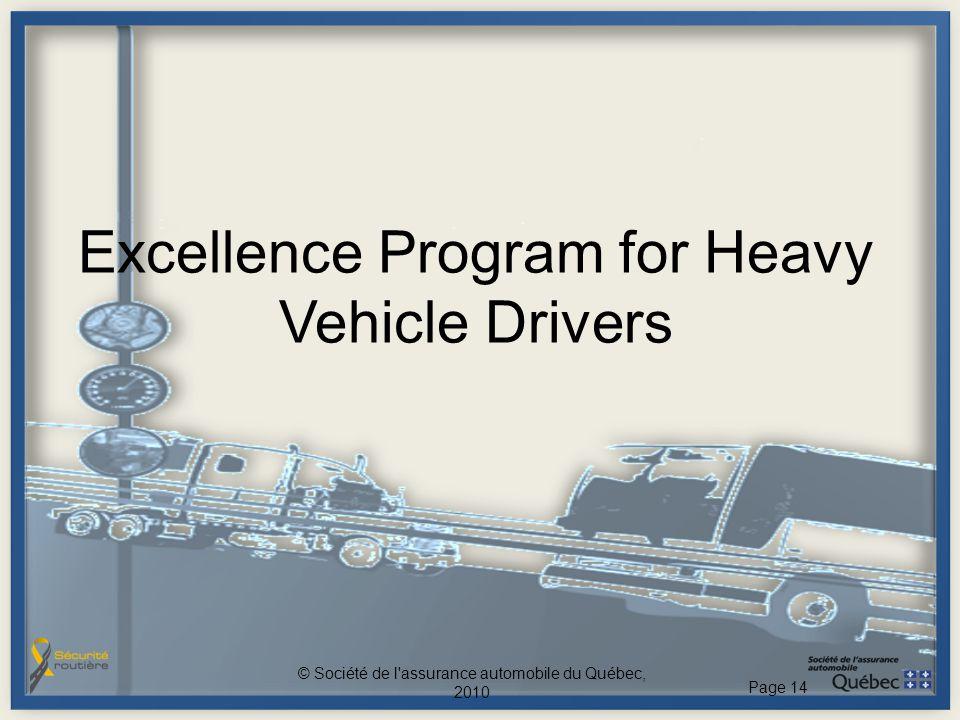 Excellence Program for Heavy Vehicle Drivers © Société de l'assurance automobile du Québec, 2010 Page 14