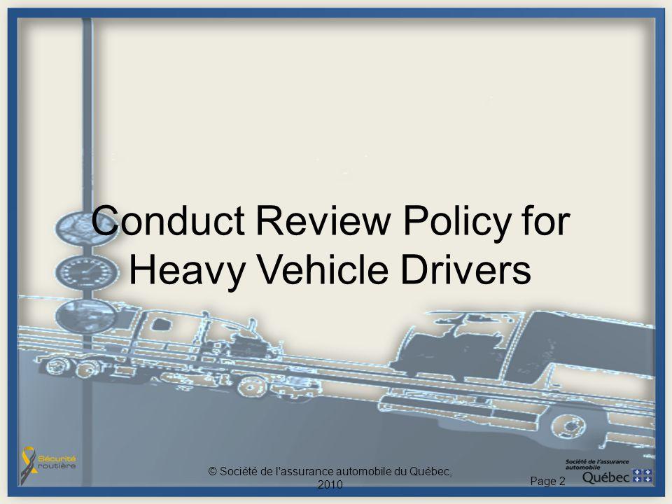 Conduct Review Policy for Heavy Vehicle Drivers © Société de l'assurance automobile du Québec, 2010 Page 2