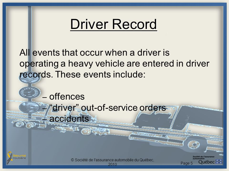 """Driver Record All events that occur when a driver is operating a heavy vehicle are entered in driver records. These events include: – offences – """"driv"""
